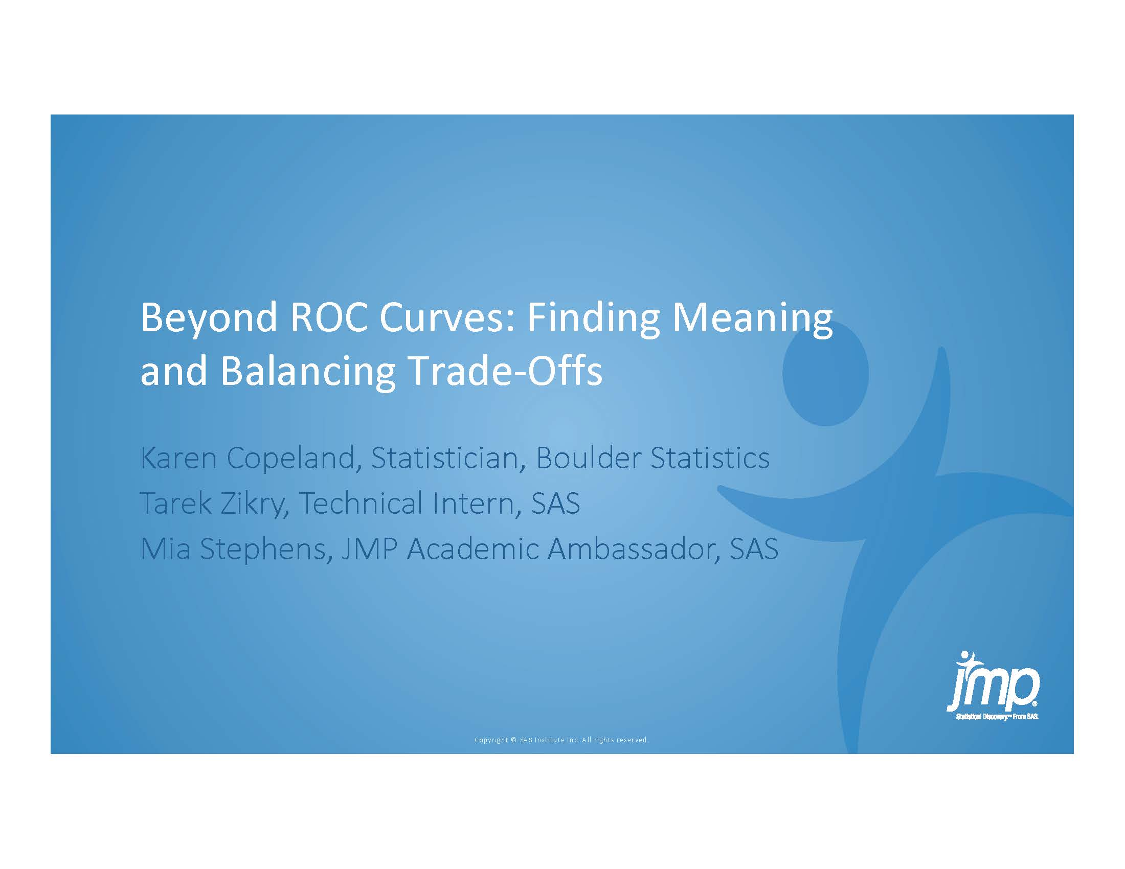 Beyond ROC Curves: Finding Meaning and Balancing Trade-Offs